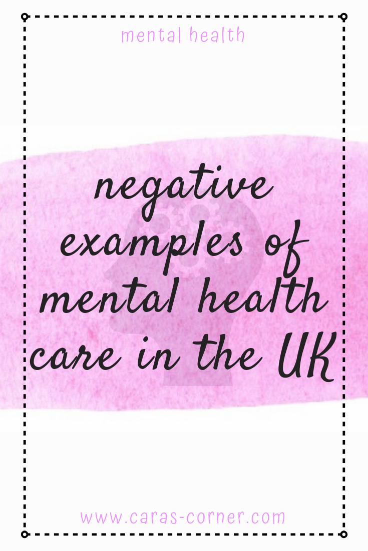 Negative examples of mental health care in the UK