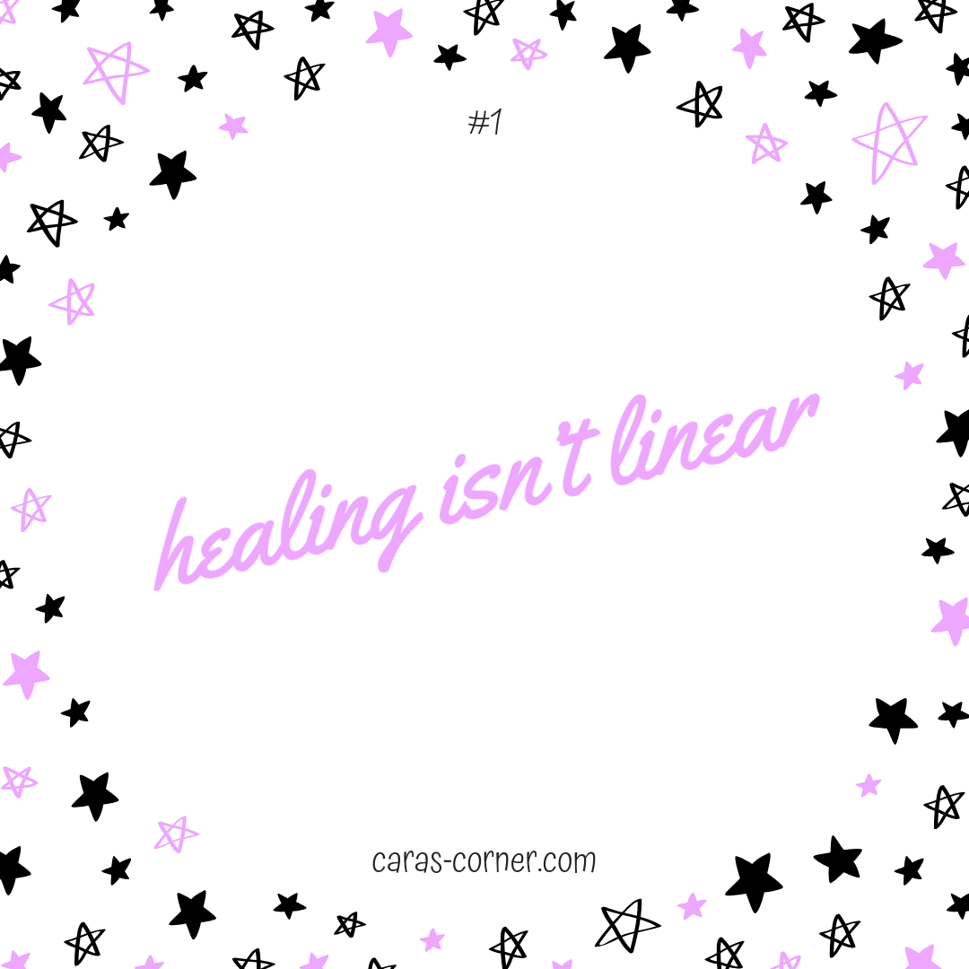 Healing isn't linear - mental health recovery quote