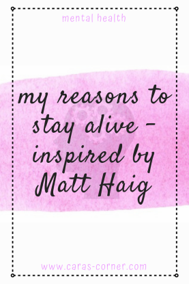 My reasons to stay alive - inspired by Matt Haig