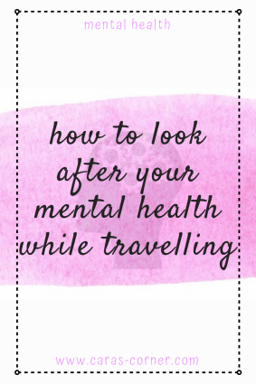 How to look after your mental health while travelling