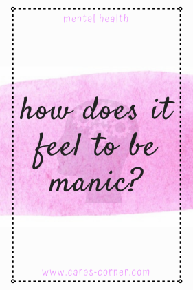 How does it feel to have a manic episode?