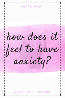 How does it feel to have anxiety?