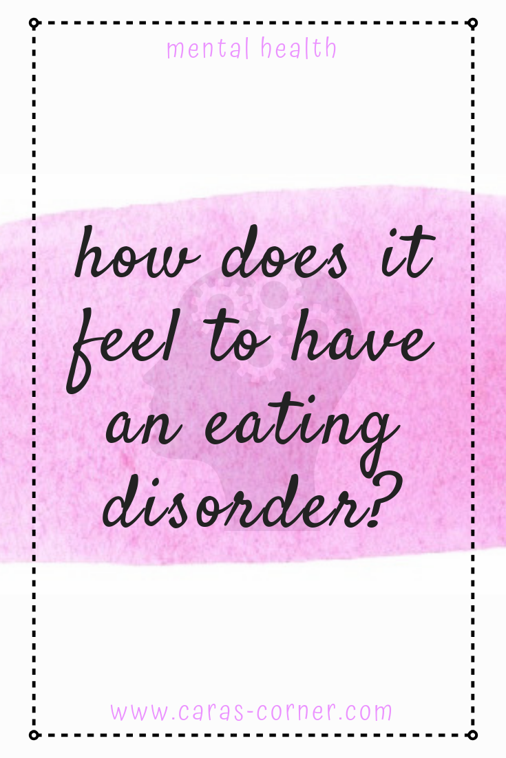 How does it feel to have an eating disorder?