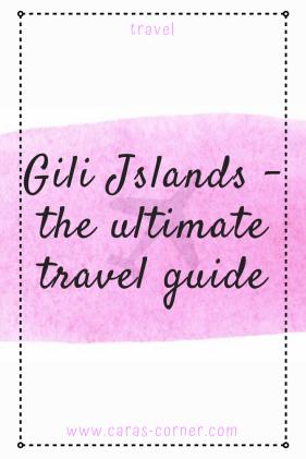 Gili islands, Bali - ultimate travel guide