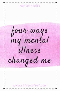 Four ways my mental illness changed me
