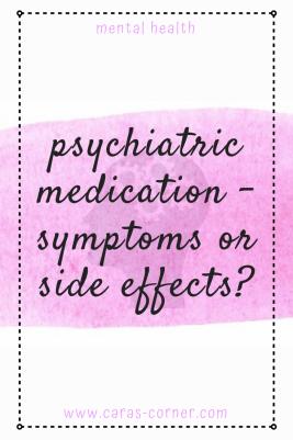 Psychiatric medication - are we choosing between symptoms or side effects?