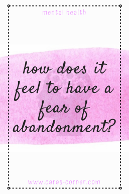 How does it feel to have a fear of abandonment