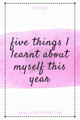 Five things I learnt about myself this year