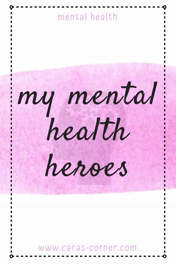 My mental health heroes