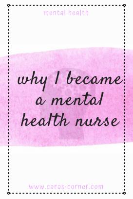 Why and how I became a mental health nurse.