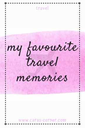 My favourite travel memories