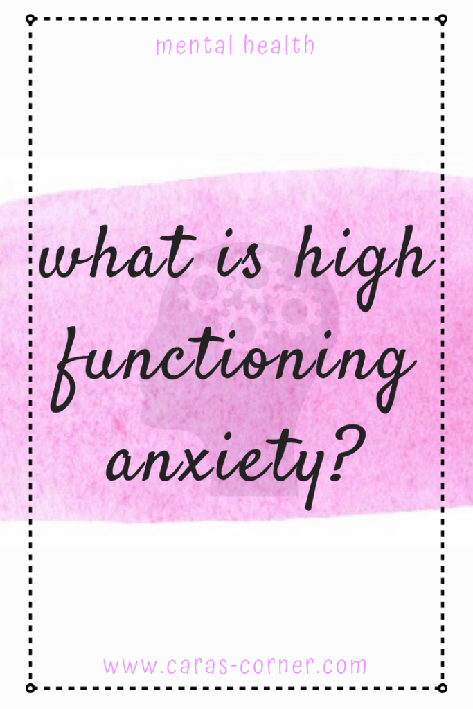 What is high functioning anxiety and how does it feel to live with it? Anxiety can present in different ways for everybody - this is how it looks for me.